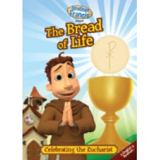 Brother Francis: The Bread of Life Celebrating the Eucharist