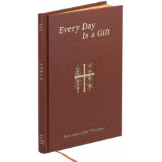 EVERYDAY IS A GIFT GIANT TYPE MINUTE MEDITATIONS FOR EVERY DAY TAKEN FROM THE HOLY BI BLE AND THE WRITINGS OF THE SAINTS