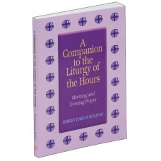 COMPANION TO THE LITURGY OF THE HOURS MORNING AND EVENING PRAYER