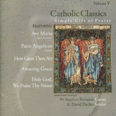 Catholic Classics - Simple Gifts of Praise