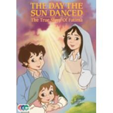 The Day the Sun Danced The True Story of Fatima