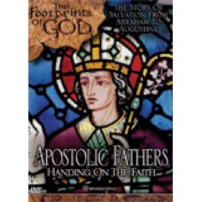 Footprints of God: Apostolic Fathers Handing on the Faith