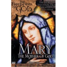 Footprints of God: Mary The Mother of God