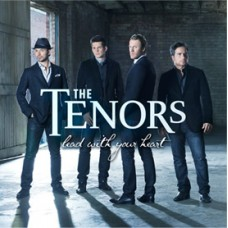 Lead With Your Heart The Canadian Tenors