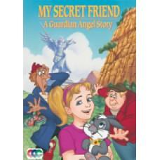 My Secret Friend A Guardian Angel Story