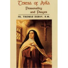 Teresa of Avila Personality and Prayer