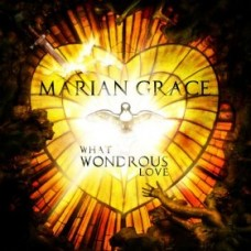 What Wondrous Love Marian Grace