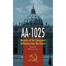 AA-1025: Memoirs of the Communist Infiltration into the Church By: Marie Carre
