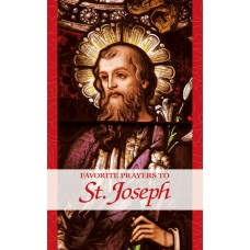 Favorite Prayers to St. Joseph: A perfect gift for loved ones in these difficult times! By: Anonymous