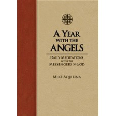 A Year With The Angels By: Mike Aquilina