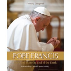Pope Francis: The Pope From the End of the Earth By: Thomas J. Craughwell