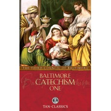 Baltimore Catechism One: By: The Third Council of Baltimore
