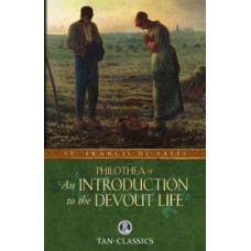 An Introduction to the Devout Life: By: St. Francis de Sales