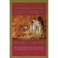Fire of Mercy, Heart of the Word, Vol. 1 Meditations on the Gospel According to St. Matthew
