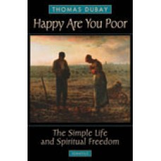 Happy are You Poor The Simple Life and Spiritual Freedom