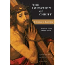 The Imitation of Christ Translated by Ronald Knox and Michael Oakley