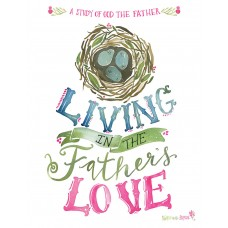 Walking With Purpose (201 Living in the Father's Love Bible Study)