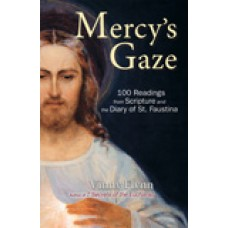 Mercy's Gaze 100 Readings from Scripture and the Diary of St. Faustina