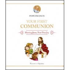 Your First Communion Meeting Jesus, Your True Joy