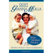 Saint Gianna Molla Wife, Mother, Doctor