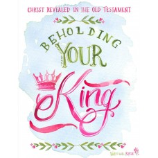 Walking With Purpose (602 Beholding Your King Bible Study )