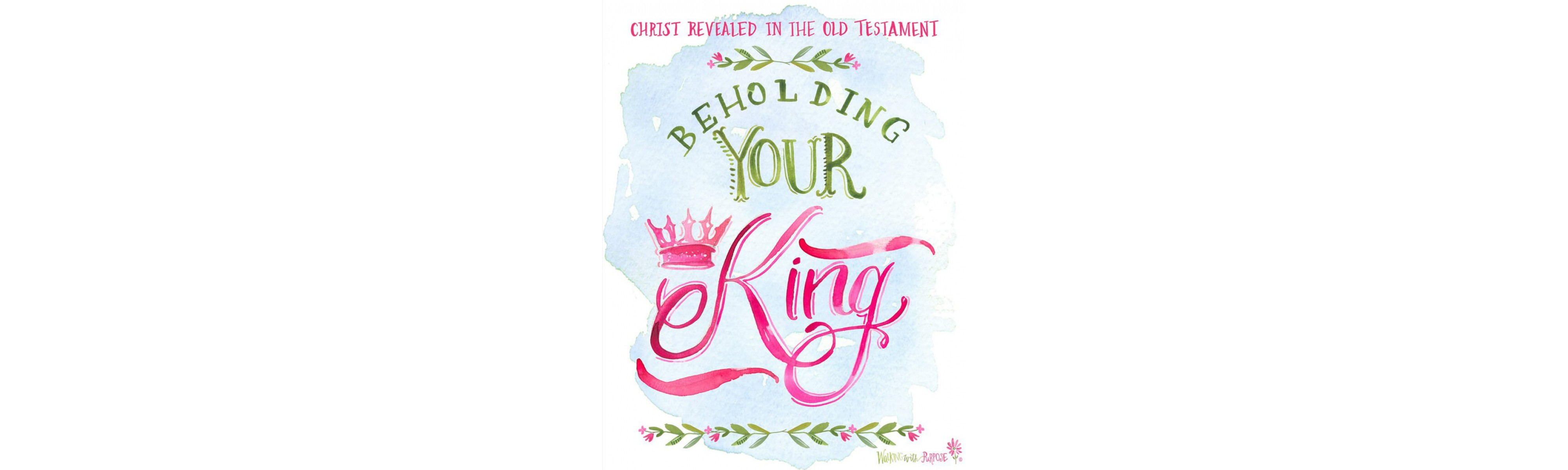 Beholding Your King