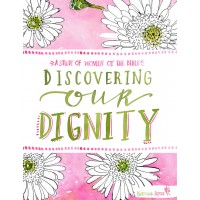 Walking With Purpose (501 Discovering Our Dignity Bible Study)