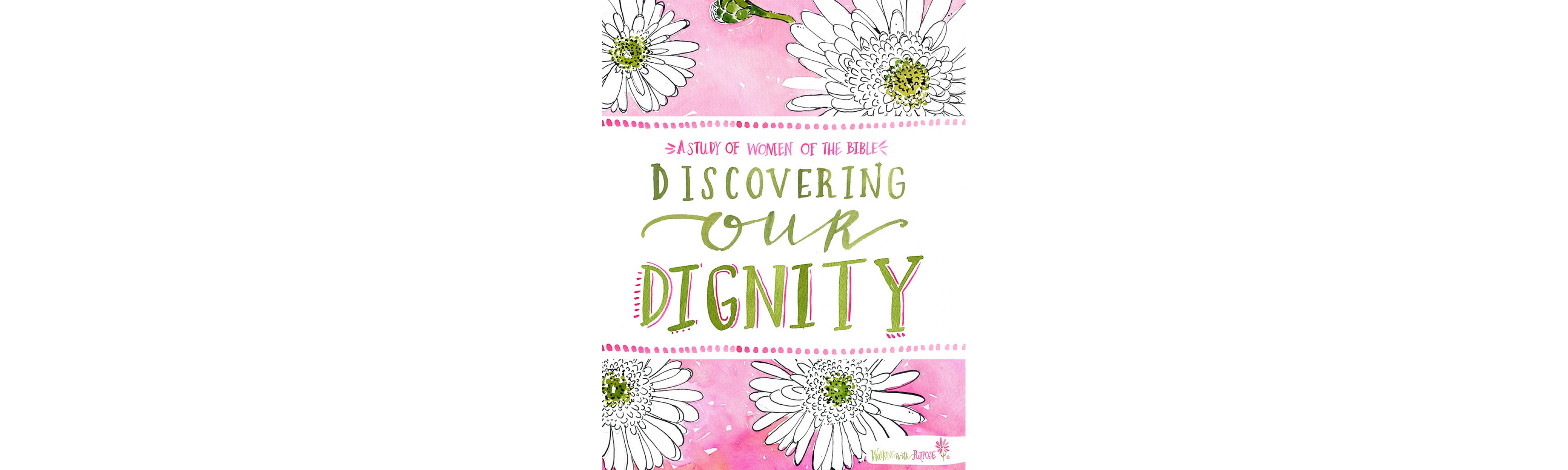 Discovering Our Dignity