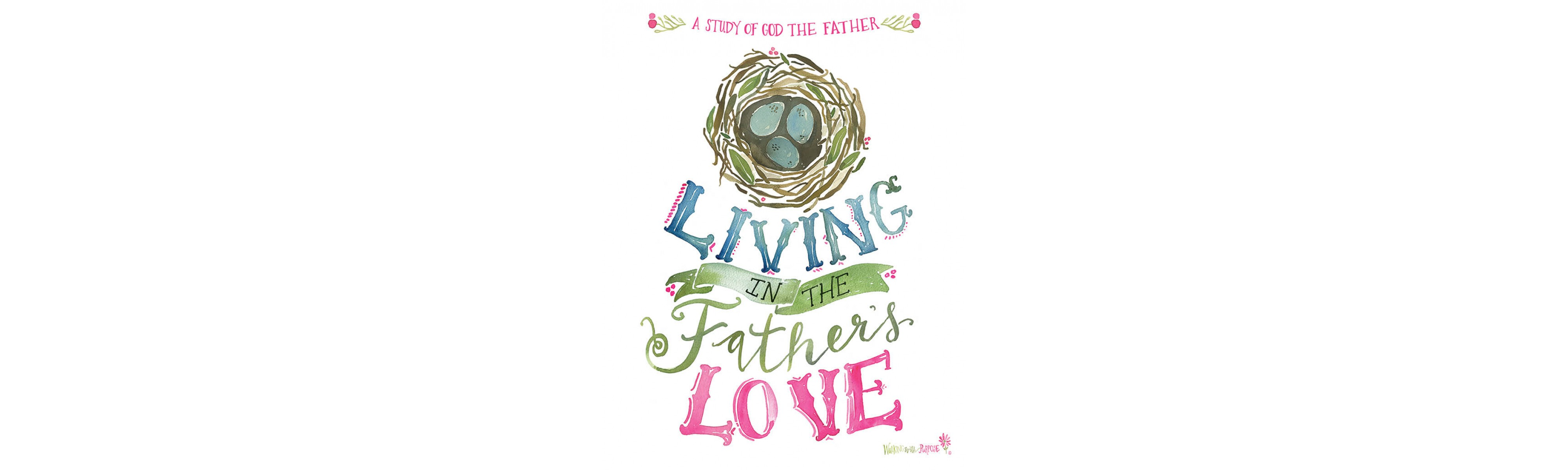 Living in The Fathers Love